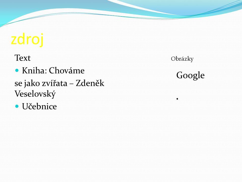 zdroj Text Kniha: Chováme se jako zvířata – Zdeněk Veselovský Učebnice Obrázky Google