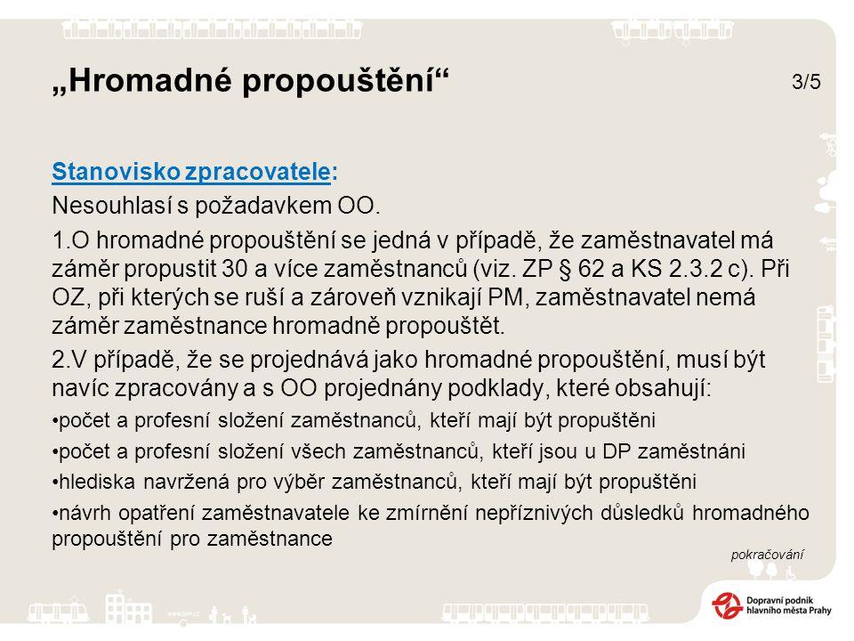 Stanovisko zpracovatele (pokračování): 3.Doručení informace o hromadném propouštění ÚP pro hl.