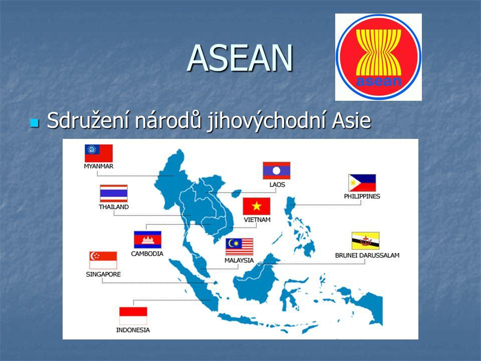 ASEAN Sdružení národů jihovýchodní Asie Sdružení národů jihovýchodní Asie
