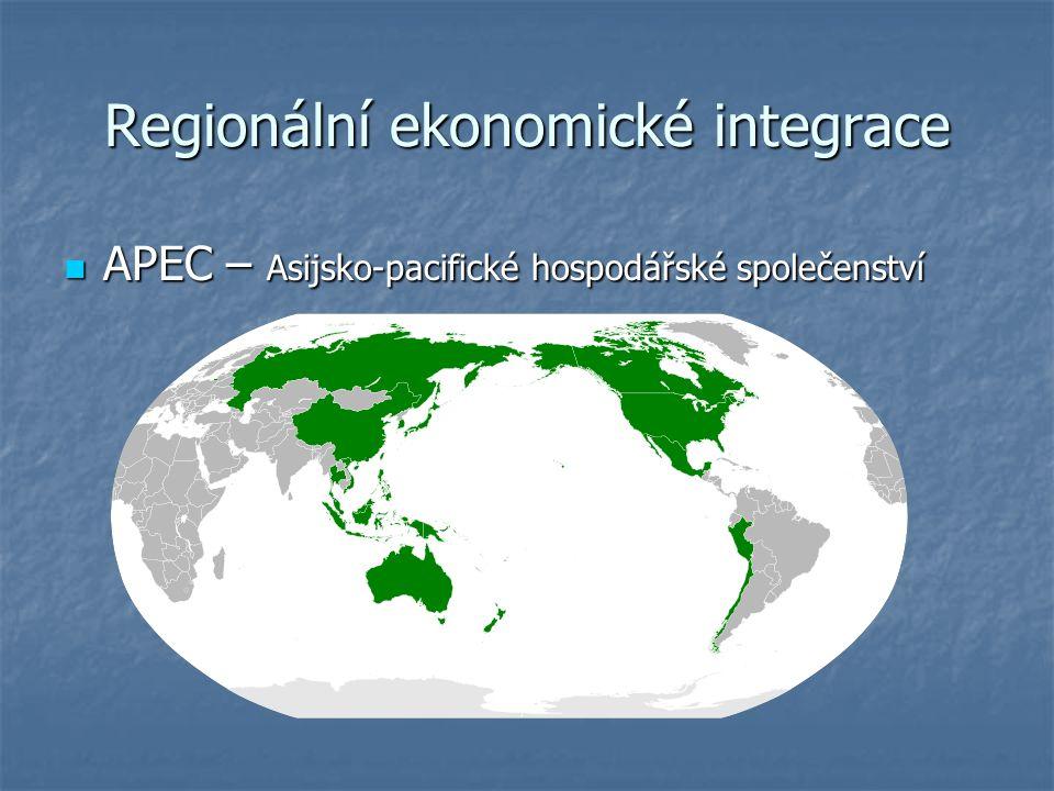 Regionální ekonomické integrace APEC – Asijsko-pacifické hospodářské společenství APEC – Asijsko-pacifické hospodářské společenství