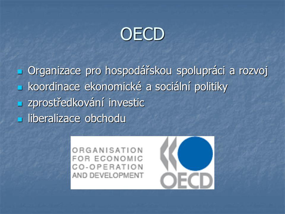 OECD Organizace pro hospodářskou spolupráci a rozvoj Organizace pro hospodářskou spolupráci a rozvoj koordinace ekonomické a sociální politiky koordin