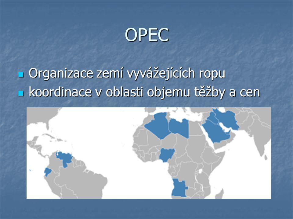 OPEC Organizace zemí vyvážejících ropu Organizace zemí vyvážejících ropu koordinace v oblasti objemu těžby a cen koordinace v oblasti objemu těžby a c