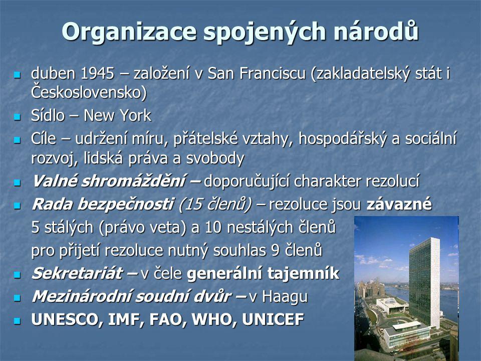 Organizace spojených národů duben 1945 – založení v San Franciscu (zakladatelský stát i Československo) duben 1945 – založení v San Franciscu (zaklada