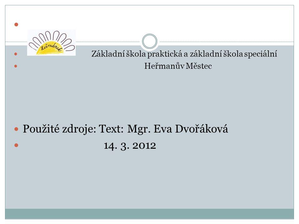 Základní škola praktická a základní škola speciální Heřmanův Městec Použité zdroje: Text: Mgr.