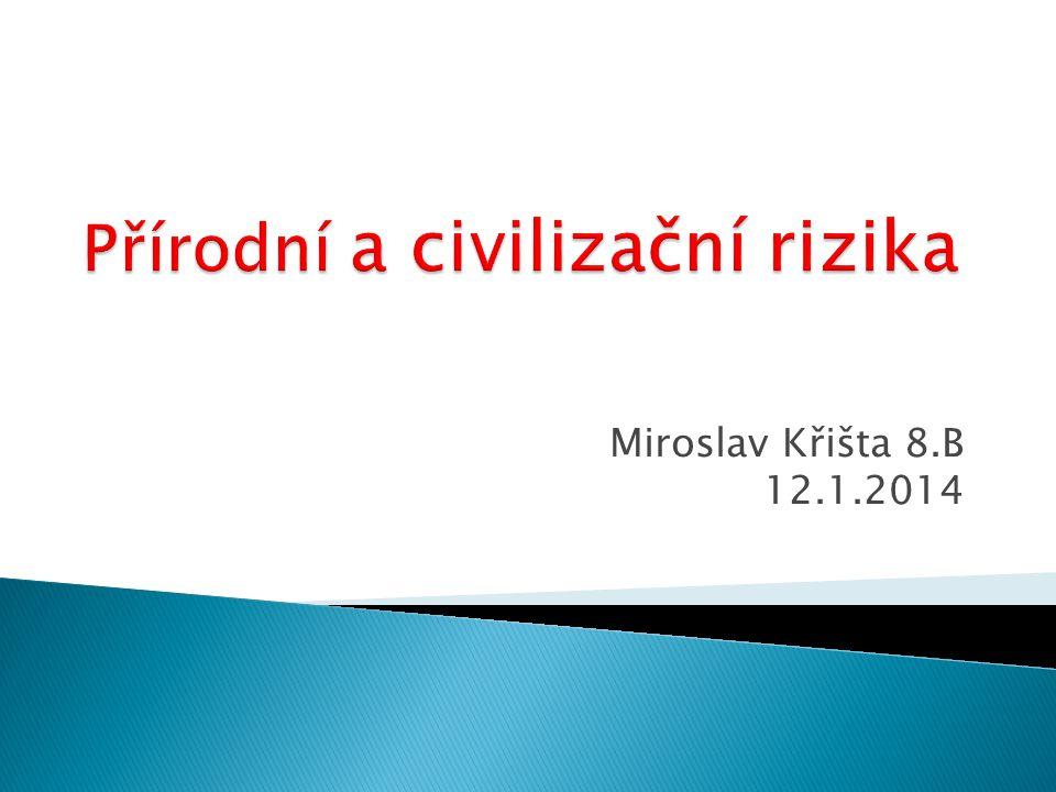 Miroslav Křišta 8.B 12.1.2014