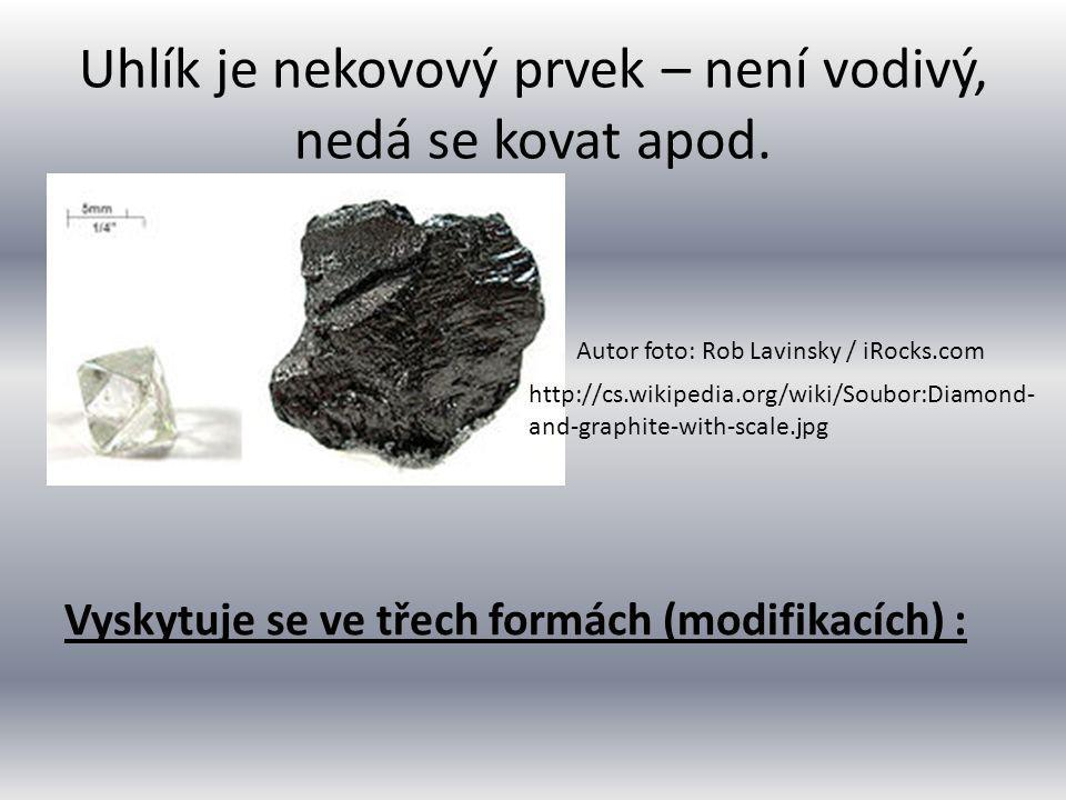 Uhlík je nekovový prvek – není vodivý, nedá se kovat apod. Vyskytuje se ve třech formách (modifikacích) : Autor foto: Rob Lavinsky / iRocks.com http:/