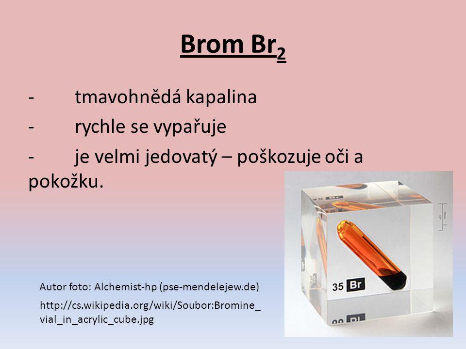 Použ.: - jeho sloučeniny bromidy se použ. ve fotografickém průmyslu