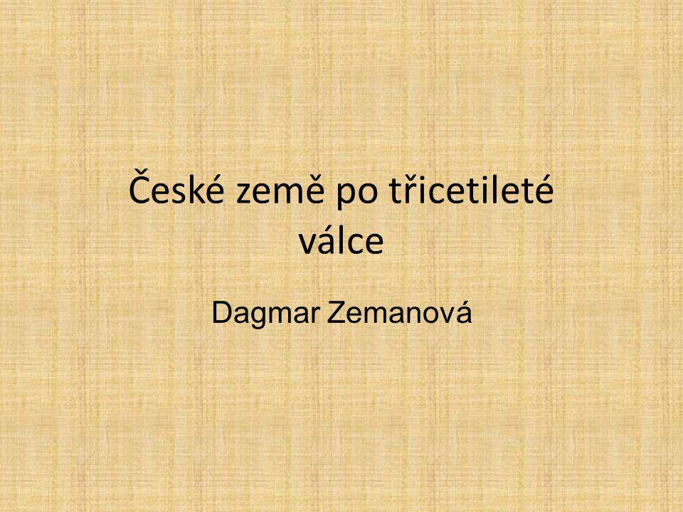 České země po třicetileté válce Dagmar Zemanová