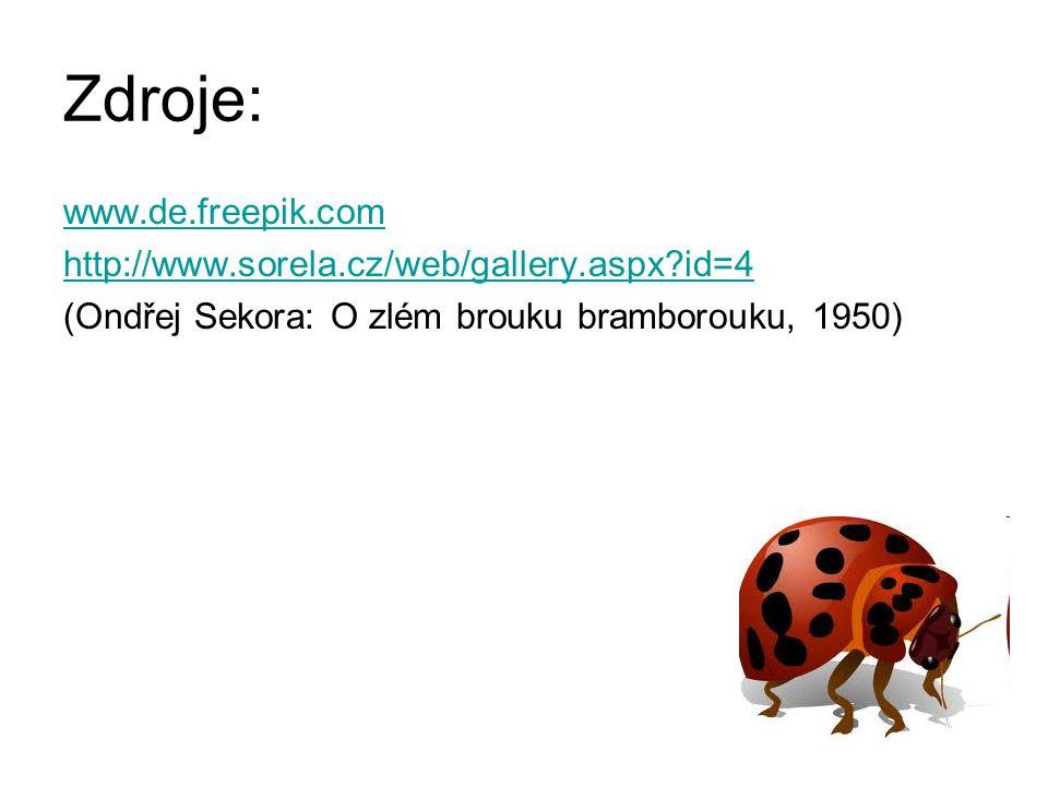 Zdroje: www.de.freepik.com http://www.sorela.cz/web/gallery.aspx?id=4 (Ondřej Sekora: O zlém brouku bramborouku, 1950)