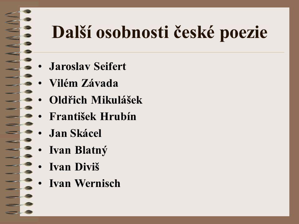 Další osobnosti české poezie Jaroslav Seifert Vilém Závada Oldřich Mikulášek František Hrubín Jan Skácel Ivan Blatný Ivan Diviš Ivan Wernisch