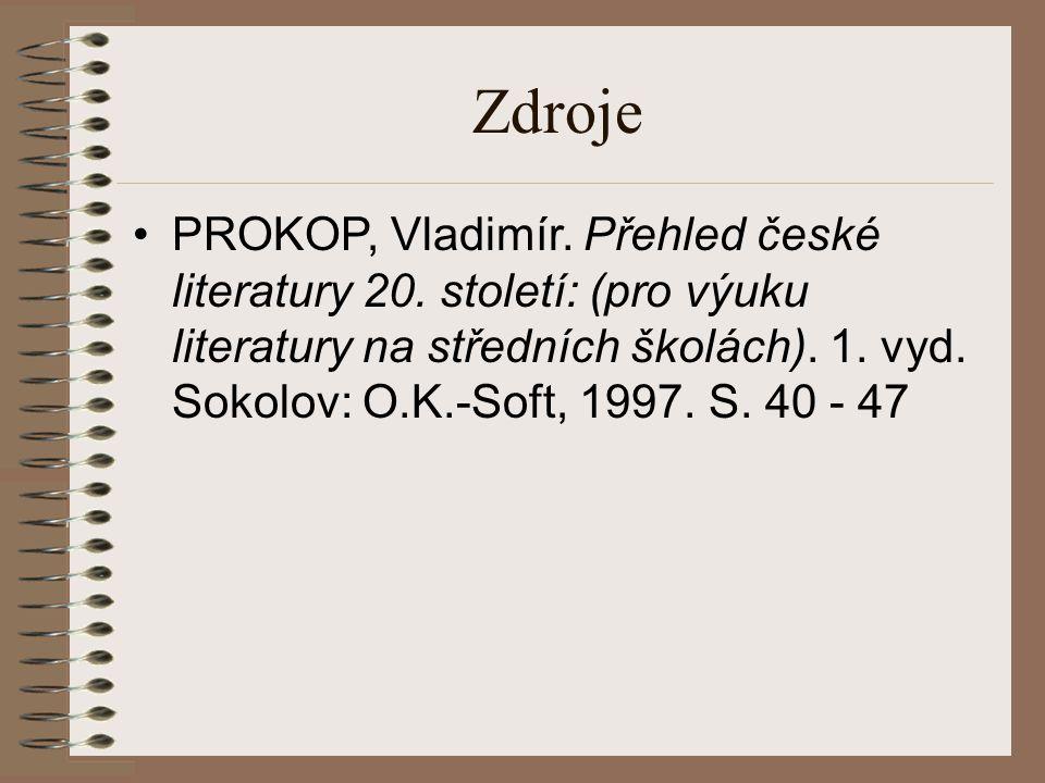 Zdroje PROKOP, Vladimír.Přehled české literatury 20.