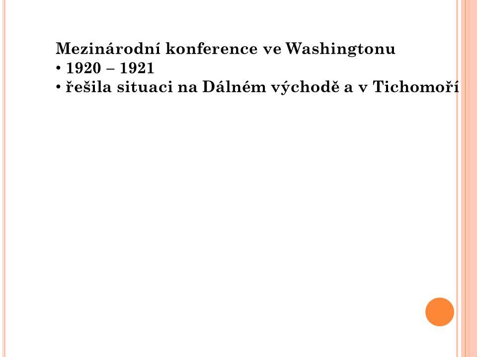 Mezinárodní konference ve Washingtonu 1920 – 1921 řešila situaci na Dálném východě a v Tichomoří