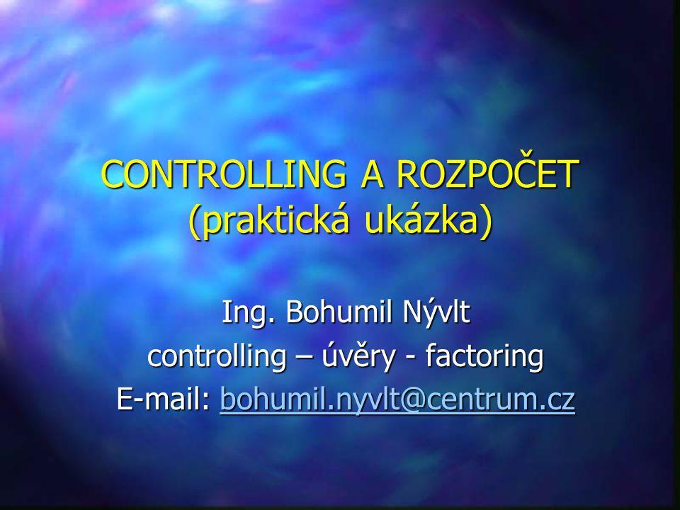 CONTROLLING A ROZPOČET (praktická ukázka) Ing.