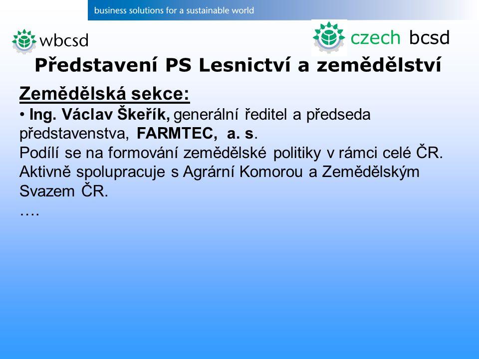 Zemědělská sekce: Ing.Václav Škeřík, generální ředitel a předseda představenstva, FARMTEC, a.