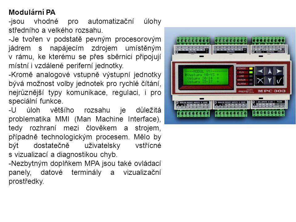 Modulární PA -jsou vhodné pro automatizační úlohy středního a velkého rozsahu. -Je tvořen v podstatě pevným procesorovým jádrem s napájecím zdrojem um