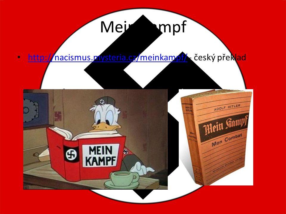 Mein Kampf http://nacismus.mysteria.cz/meinkampf/ - český překlad http://nacismus.mysteria.cz/meinkampf/