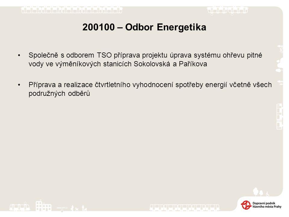 200100 – Odbor Energetika Společně s odborem TSO příprava projektu úprava systému ohřevu pitné vody ve výměníkových stanicích Sokolovská a Paříkova Př