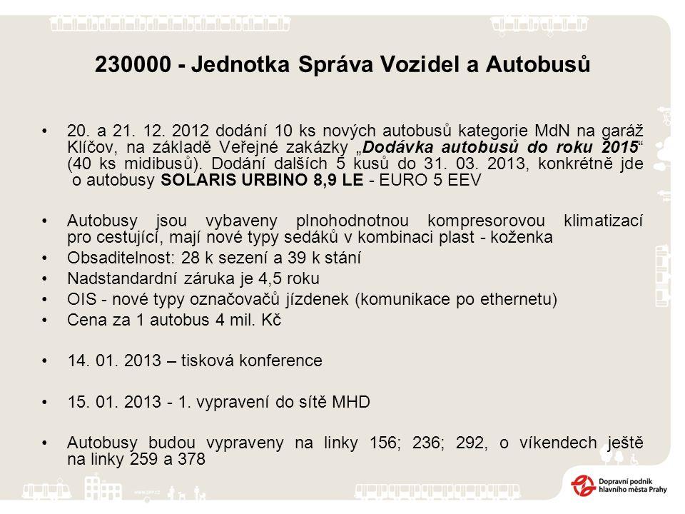 230000 - Jednotka Správa Vozidel a Autobusů 20. a 21. 12. 2012 dodání 10 ks nových autobusů kategorie MdN na garáž Klíčov, na základě Veřejné zakázky