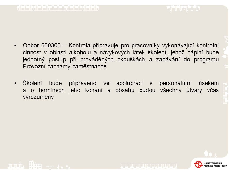 Odbor 600300 – Kontrola připravuje pro pracovníky vykonávající kontrolní činnost v oblasti alkoholu a návykových látek školení, jehož náplní bude jedn