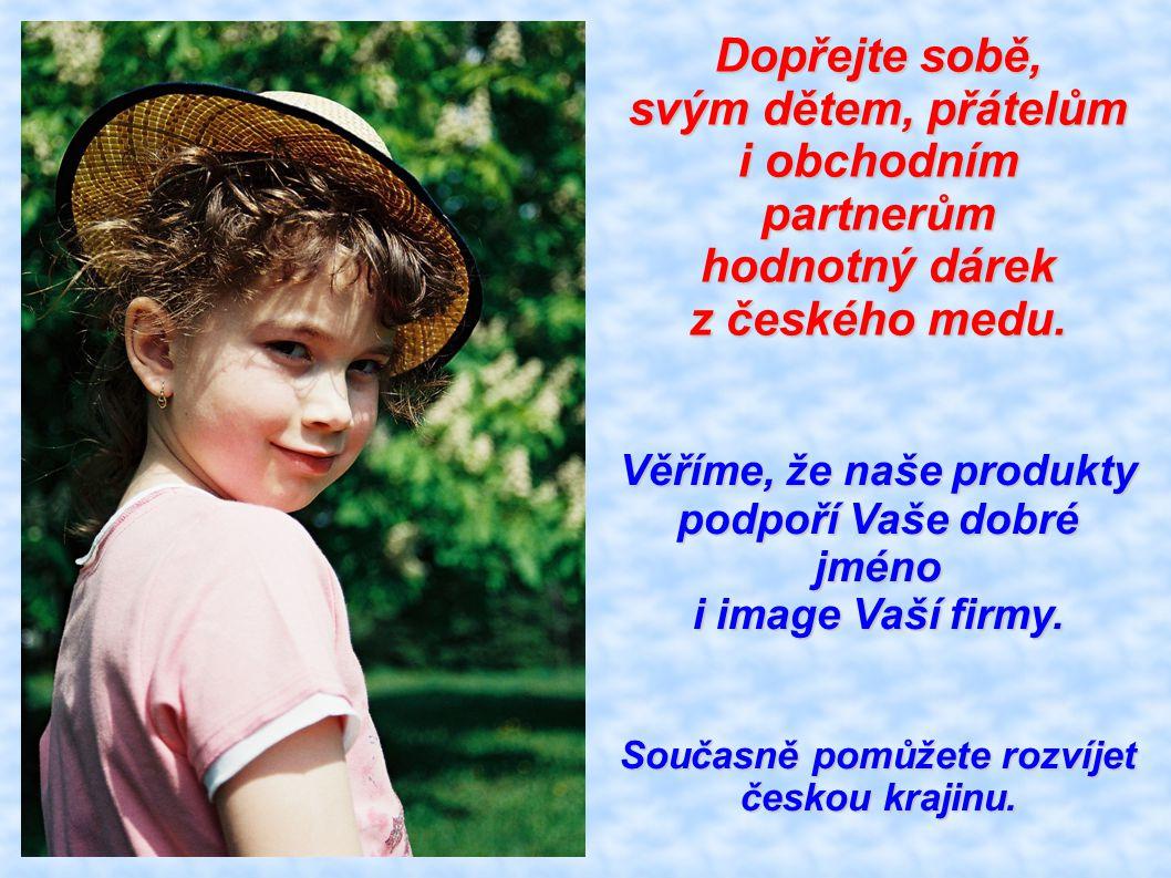 Dopřejte sobě, svým dětem, přátelům i obchodním partnerům hodnotný dárek z českého medu. Věříme, že naše produkty podpoří Vaše dobré jméno i image Vaš
