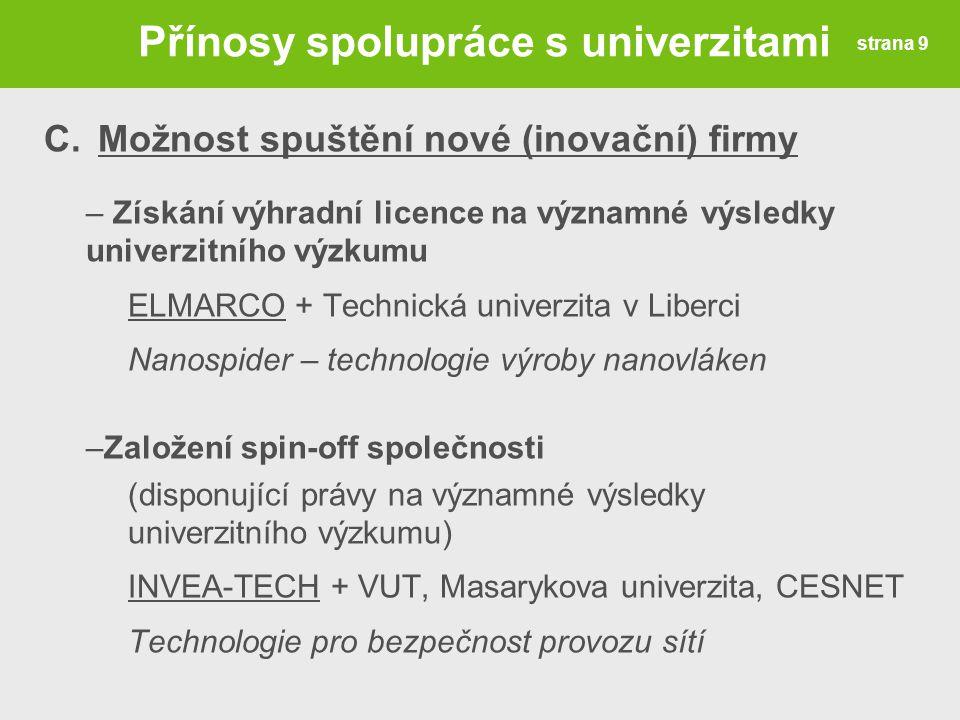 C.Možnost spuštění nové (inovační) firmy – Získání výhradní licence na významné výsledky univerzitního výzkumu ELMARCO + Technická univerzita v Liberc