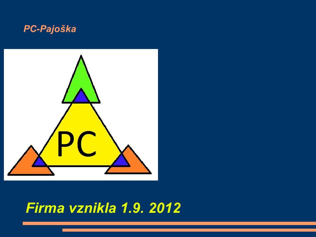 PC-Pajoška Firma vznikla 1.9. 2012