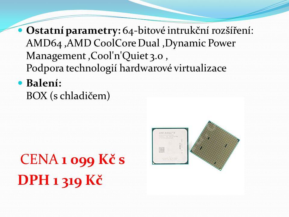 Ostatní parametry: 64-bitové intrukční rozšíření: AMD64,AMD CoolCore Dual,Dynamic Power Management,Cool'n'Quiet 3.0, Podpora technologií hardwarové vi