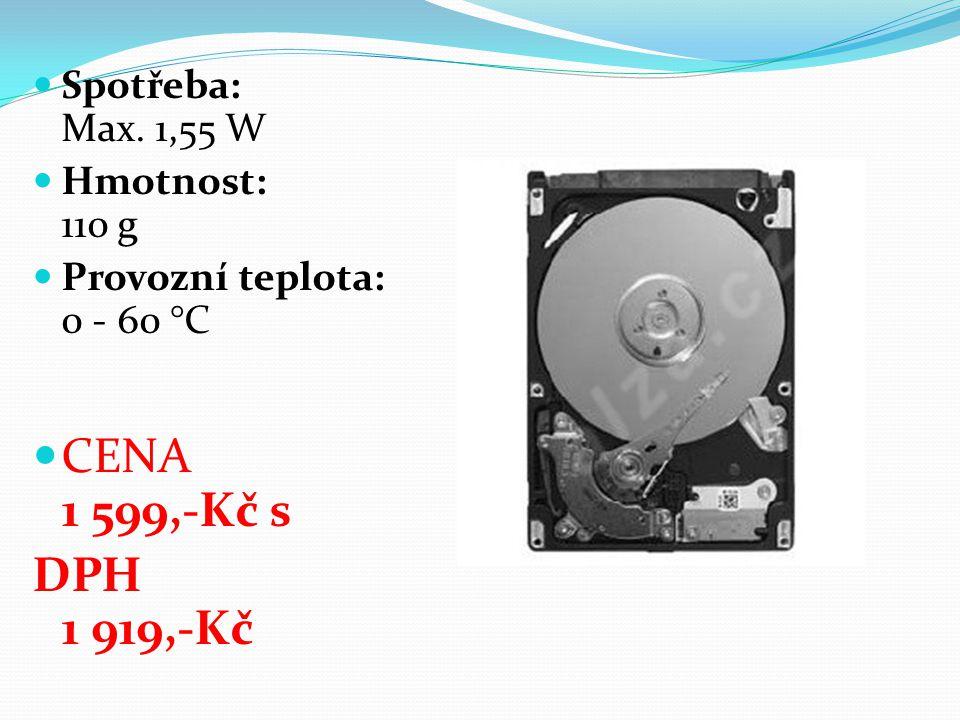 Spotřeba: Max. 1,55 W Hmotnost: 110 g Provozní teplota: 0 - 60 °C CENA 1 599,-Kč s DPH 1 919,-Kč