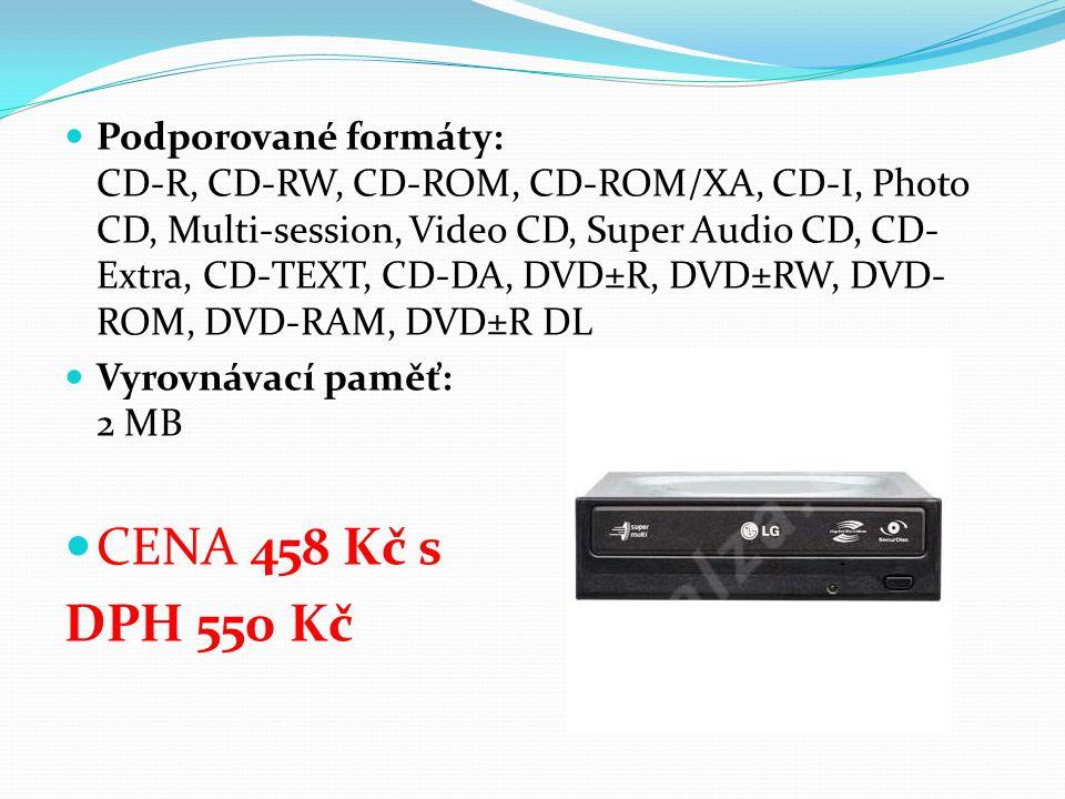Podporované formáty: CD-R, CD-RW, CD-ROM, CD-ROM/XA, CD-I, Photo CD, Multi-session, Video CD, Super Audio CD, CD- Extra, CD-TEXT, CD-DA, DVD±R, DVD±RW
