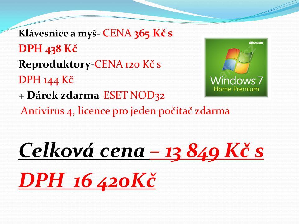 Klávesnice a myš- CENA 365 Kč s DPH 438 Kč Reproduktory-CENA 120 Kč s DPH 144 Kč + Dárek zdarma-ESET NOD32 Antivirus 4, licence pro jeden počítač zdar