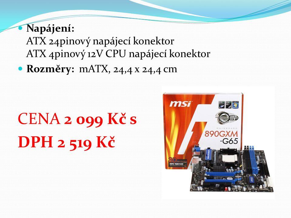 Napájení: ATX 24pinový napájecí konektor ATX 4pinový 12V CPU napájecí konektor Rozměry: mATX, 24,4 x 24,4 cm CENA 2 099 Kč s DPH 2 519 Kč