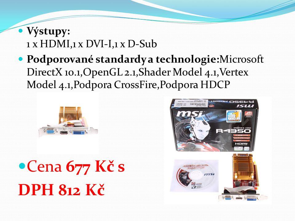 Výstupy: 1 x HDMI,1 x DVI-I,1 x D-Sub Podporované standardy a technologie:Microsoft DirectX 10.1,OpenGL 2.1,Shader Model 4.1,Vertex Model 4.1,Podpora