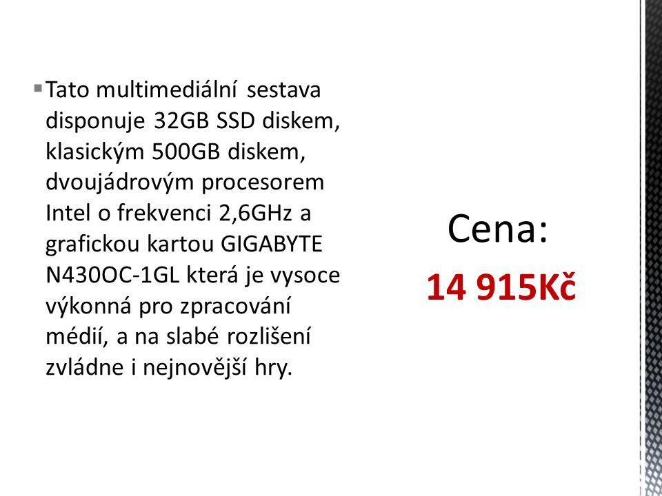  Tato multimediální sestava disponuje 32GB SSD diskem, klasickým 500GB diskem, dvoujádrovým procesorem Intel o frekvenci 2,6GHz a grafickou kartou GI