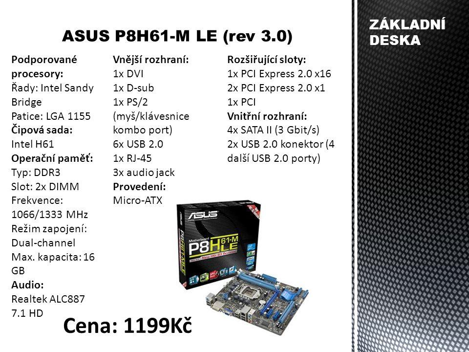 ZÁKLADNÍ DESKA ASUS P8H61-M LE (rev 3.0) Podporované procesory: Řady: Intel Sandy Bridge Patice: LGA 1155 Čipová sada: Intel H61 Operační paměť: Typ: