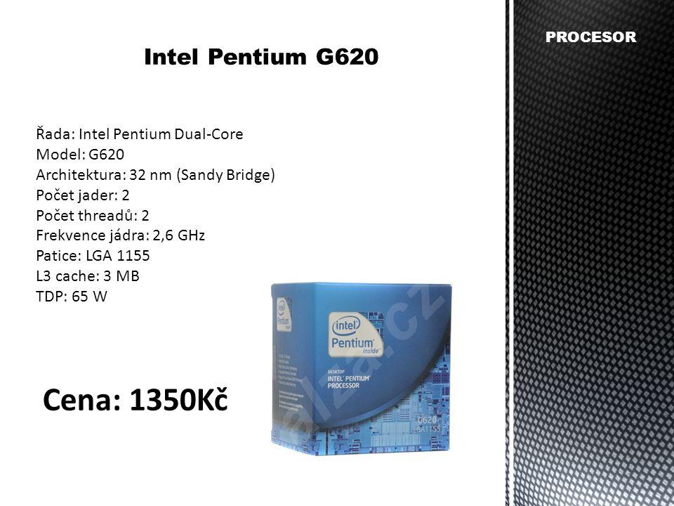 PROCESOR Intel Pentium G620 Řada: Intel Pentium Dual-Core Model: G620 Architektura: 32 nm (Sandy Bridge) Počet jader: 2 Počet threadů: 2 Frekvence jád