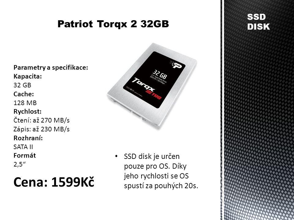 SSD DISK Patriot Torqx 2 32GB Parametry a specifikace: Kapacita: 32 GB Cache: 128 MB Rychlost: Čtení: až 270 MB/s Zápis: až 230 MB/s Rozhraní: SATA II