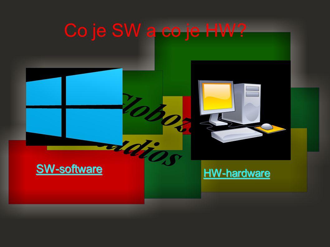 Co je SW a co je HW? SW-software HW-hardware