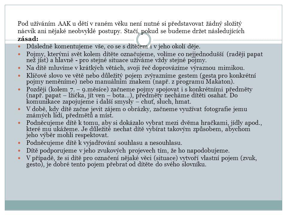 S podporou komunikačních dovedností dětí v raném věku mohou rodinám pomoci také střediska rané péče www.ranapece.czwww.ranapece.cz
