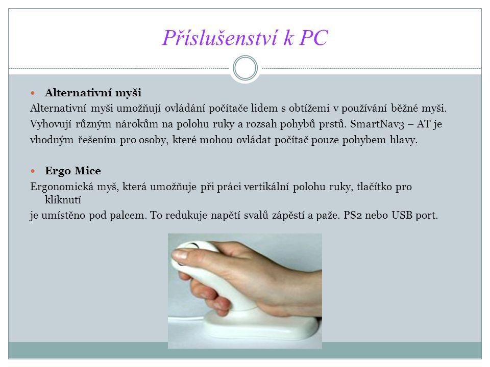 Quillmouse Myš, která umožňuje velmi dobrou fixaci ruky od zápěstí k prstům, při ovládání stačí aktivita pouze konečky prstů.