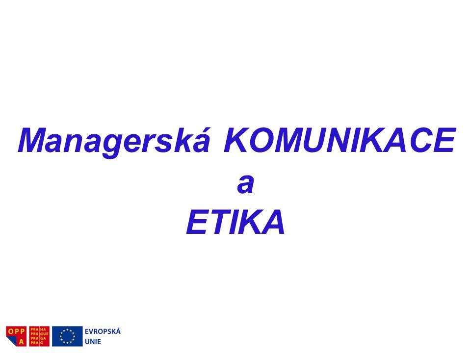 Managerská KOMUNIKACE a ETIKA