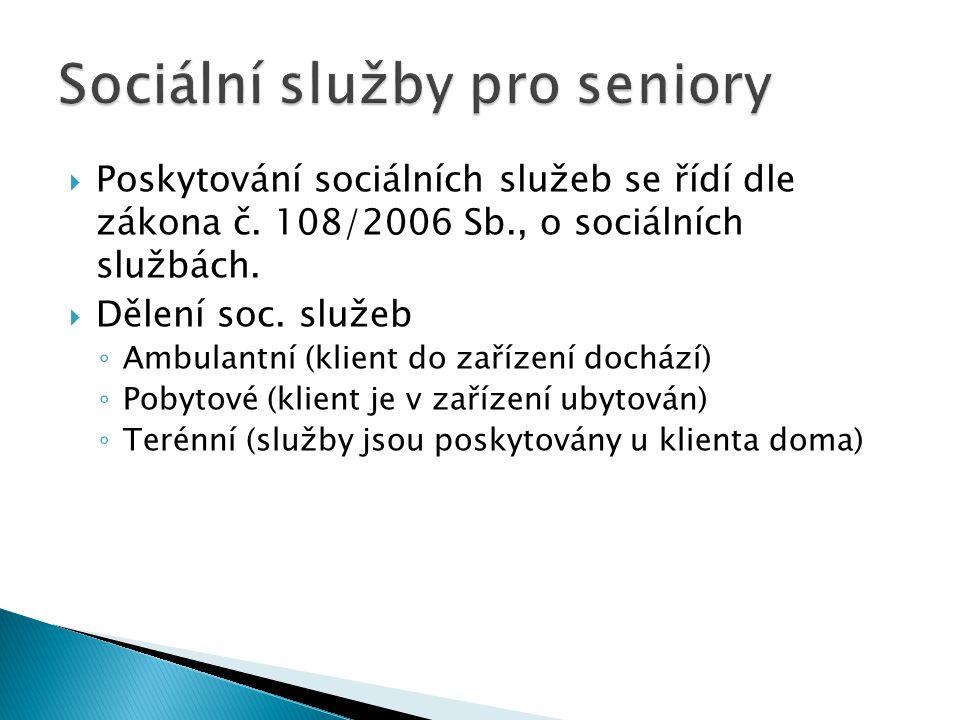  Poskytování sociálních služeb se řídí dle zákona č. 108/2006 Sb., o sociálních službách.  Dělení soc. služeb ◦ Ambulantní (klient do zařízení dochá