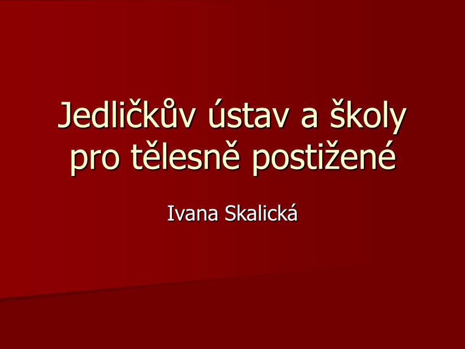 Jedličkův ústav a školy pro tělesně postižené Ivana Skalická