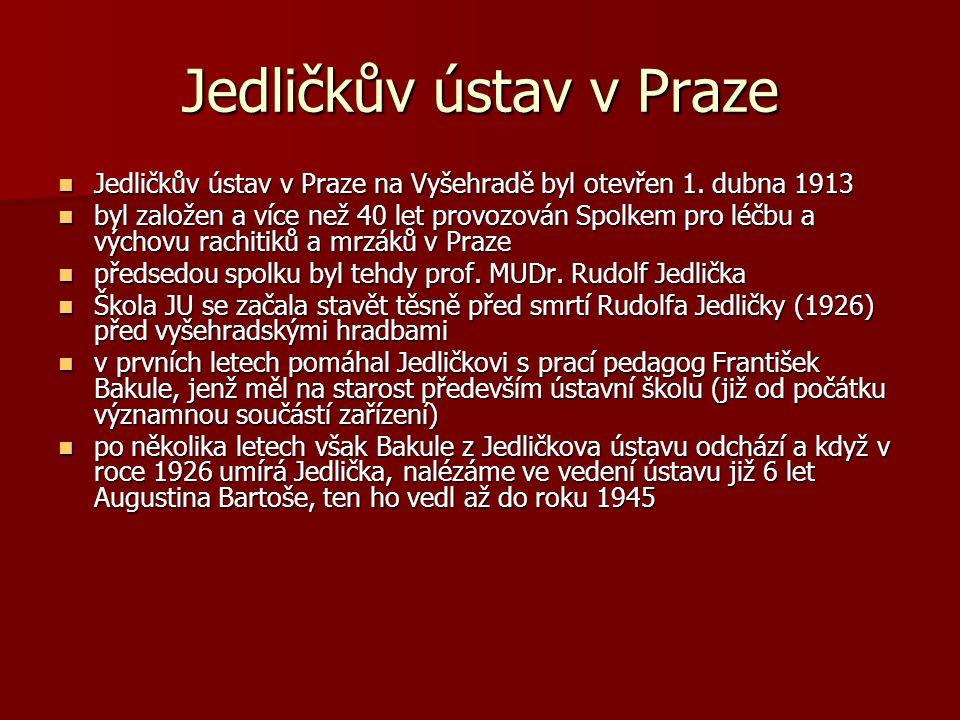 Jedličkův ústav v Praze Jedličkův ústav v Praze na Vyšehradě byl otevřen 1. dubna 1913 Jedličkův ústav v Praze na Vyšehradě byl otevřen 1. dubna 1913