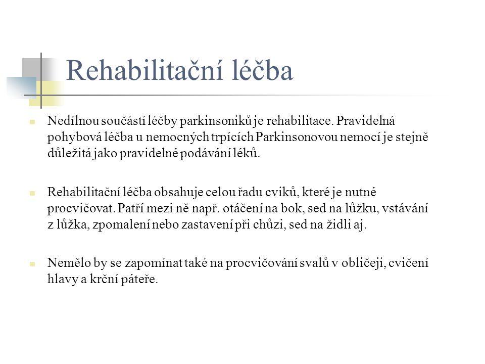 Rehabilitační léčba Nedílnou součástí léčby parkinsoniků je rehabilitace. Pravidelná pohybová léčba u nemocných trpících Parkinsonovou nemocí je stejn