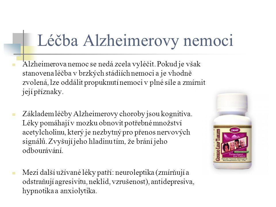 Léčba Alzheimerovy nemoci Alzheimerova nemoc se nedá zcela vyléčit. Pokud je však stanovena léčba v brzkých stádiích nemoci a je vhodně zvolená, lze o
