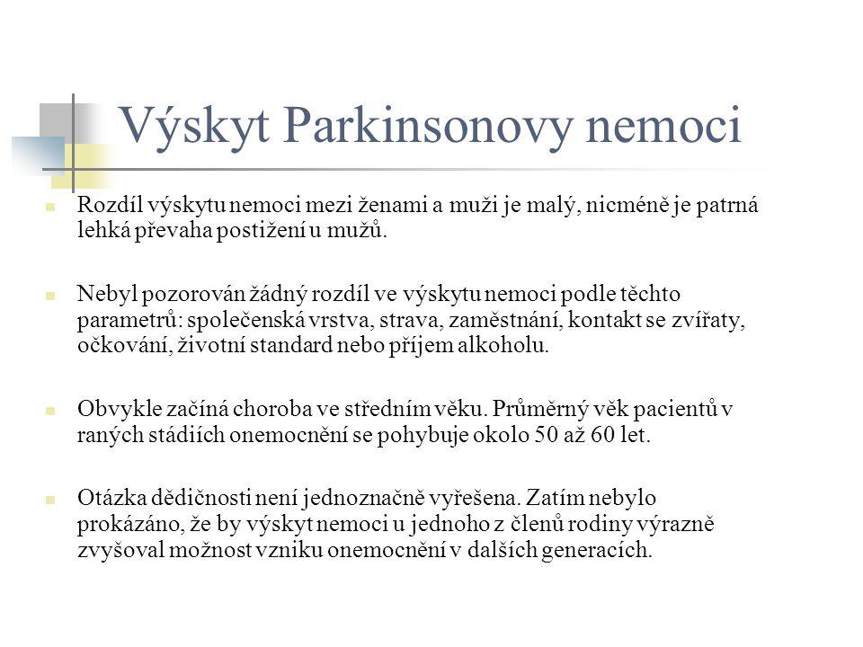 Výskyt Parkinsonovy nemoci Rozdíl výskytu nemoci mezi ženami a muži je malý, nicméně je patrná lehká převaha postižení u mužů. Nebyl pozorován žádný r