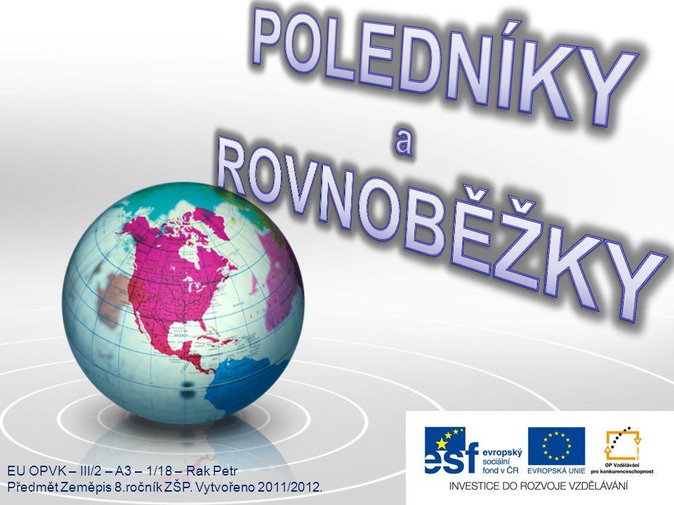 EU OPVK – III/2 – A3 – 1/18 – Rak Petr Předmět Zeměpis 8.ročník ZŠP. Vytvořeno 2011/2012.