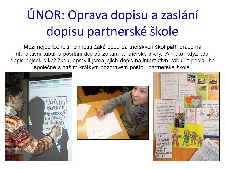 ÚNOR: Oprava dopisu a zaslání dopisu partnerské škole Mezi nejoblíbenější činnosti žáků obou partnerských škol patří práce na interaktivní tabuli a po