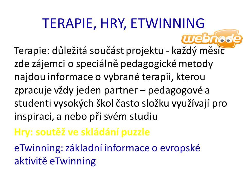 TERAPIE, HRY, ETWINNING Terapie: důležitá součást projektu - každý měsíc zde zájemci o speciálně pedagogické metody najdou informace o vybrané terapii