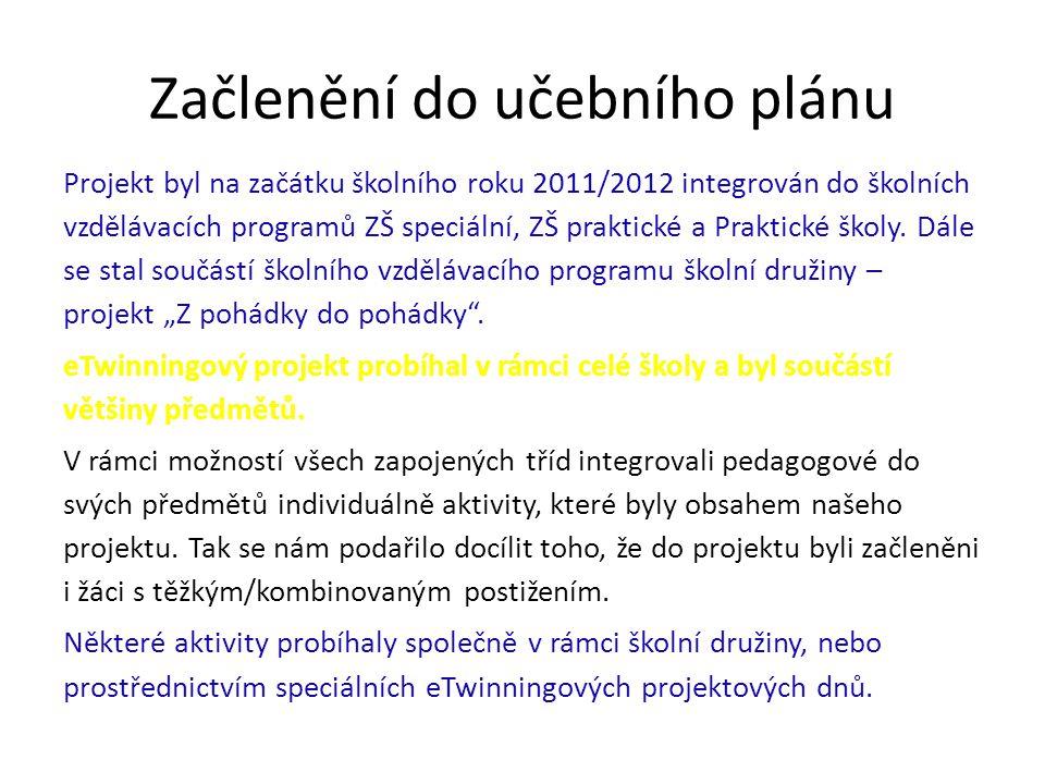 Začlenění do učebního plánu Projekt byl na začátku školního roku 2011/2012 integrován do školních vzdělávacích programů ZŠ speciální, ZŠ praktické a P